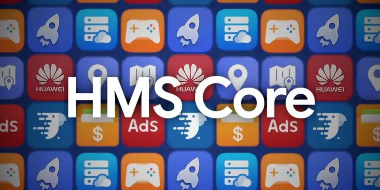 华为HMS Core 5.0正式发布:已有7.3万海外应用入驻