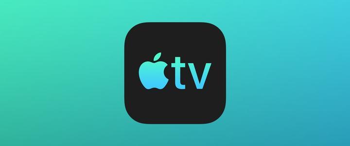 苹果Apple TV推出新功能:全局画中画+支持4K视频